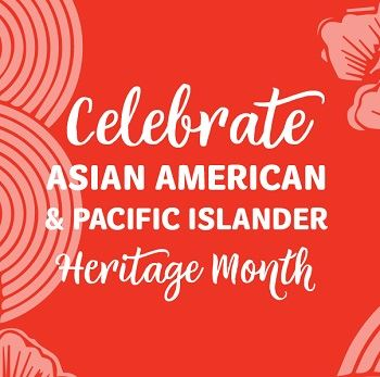 Text: Celebrate Asian American and Pacific Islander Heritage Month